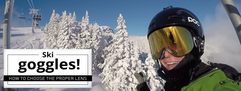 995768c6cf Chairlift Chat - Ski Goggles! How to Choose the Proper Lens