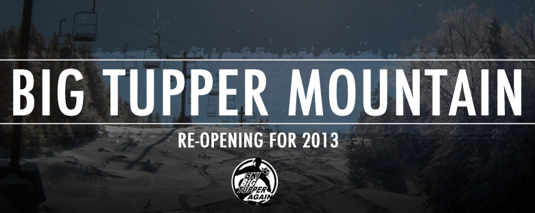 Big Tupper Mountain Re-Opening Again for the 2013 Winter