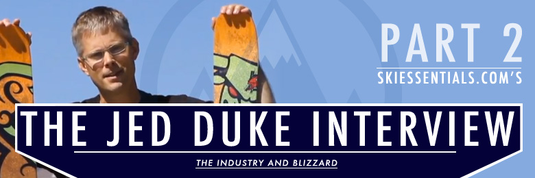 Blizzard Ski's Jed Duke Interview