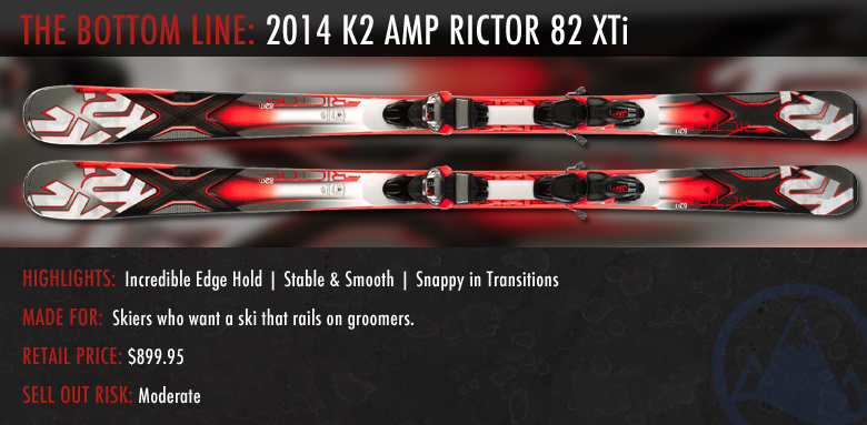 2014 K2 Rictor 82 XTi: The Bottom Line