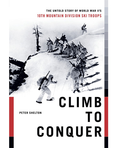 Summer School: Mandatory Reading for Skiers: Climb to Conquer: The Untold Story of the 10th Mountain Division Book Image