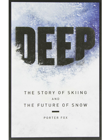 Summer School: Mandatory Reading for Skiers: Deep: The Story of Skiing and the Future of Snow