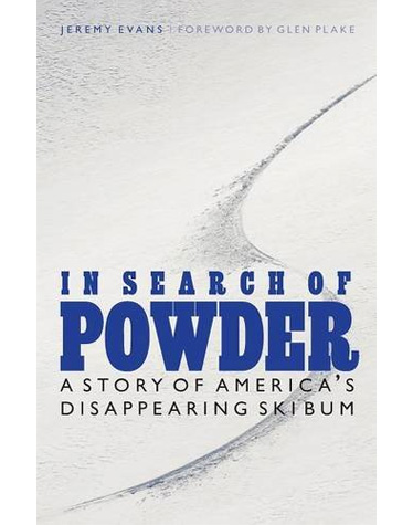 Summer School: Mandatory Reading for Skiers: In Search of Powder: A Story of America's Disappearing Ski Bum Book Image