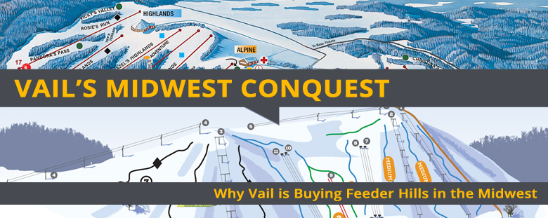 Vail's Midwest Conquest: Vail is Buying Midwestern Feeder Hills