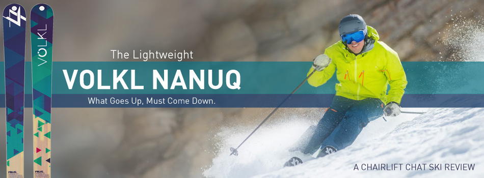 Volkl Nanuq Ski Review - What Goes Up, Must Come Down: Lead Image